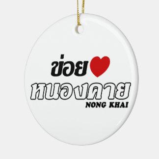 I Heart (Love) Nong Khai, Isan, Thailand Ceramic Ornament