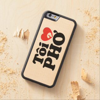 I Heart (Love) Pho (Tôi ❤ PHỞ) Vietnamese Language Carved® Maple iPhone 6 Bumper Case