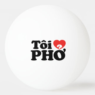 I Heart (Love) Pho (Tôi ❤ PHỞ) Vietnamese Language Ping-Pong Ball