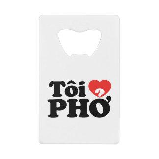 I Heart (Love) Pho (Tôi ❤ PHỞ) Vietnamese Language Credit Card Bottle Opener