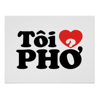 I Heart Love Pho Tôi ❤ PHỞ Vietnamese Language Posters