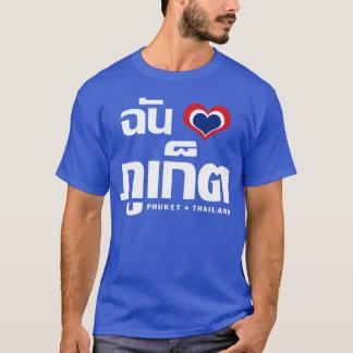 I Heart (Love) Phuket ❤ Thailand T-Shirt