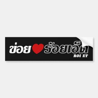 I Heart (Love) Roi Et, Isan, Thailand Bumper Sticker