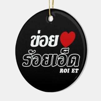 I Heart (Love) Roi Et, Isan, Thailand Ceramic Ornament