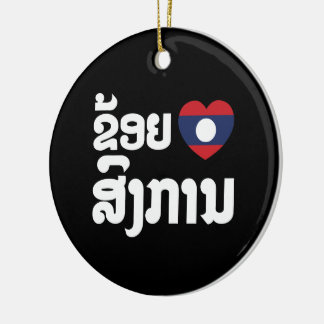 I Heart (Love) Songkan Laotian Language Ceramic Ornament