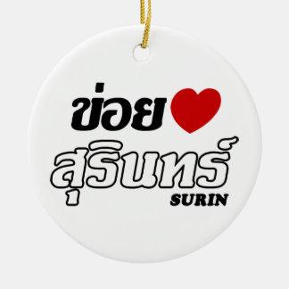 I Heart (Love) Surin, Isan, Thailand Ceramic Ornament