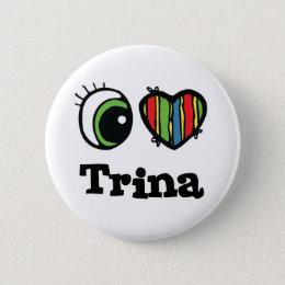 I Heart (Love) Trina Pinback Button