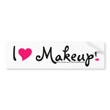 Valentines Themed I heart makeup! bumper sticker