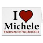I Heart Michele Bachmann Greeting Card