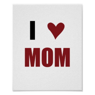 I Heart Mom (standard picture frame size) Poster