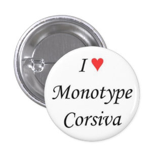 I heart Monotype Corsiva Pins