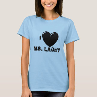 I HEART MS. LACEY T-Shirt