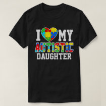 i Heart My Autistic Daughter Autism Awareness T-Shirt