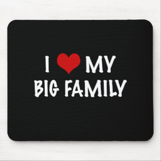 I Heart My Big Family Mouse Pads