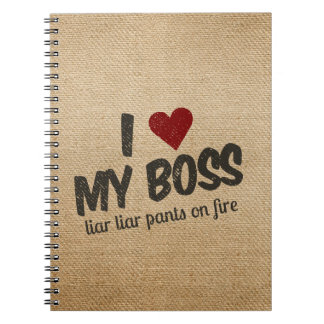 I Heart My Boss Liar Liar Pants on Fire Burlap Spiral Note Book