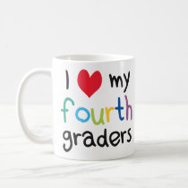 I Heart My Fourth Graders Teacher Love Coffee Mug