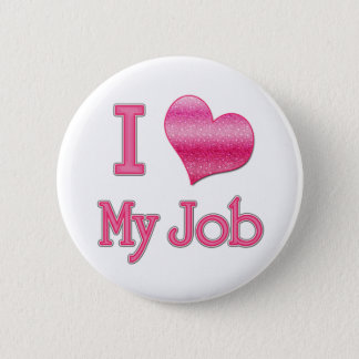 I Heart My Job Pinback Button