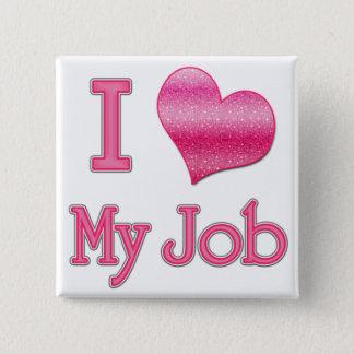 I Heart My Job Pinback Button