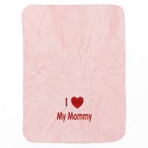 I Heart My Mommy Baby Blanket
