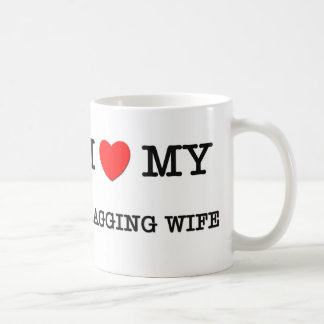 I Heart My NAGGING WIFE Coffee Mugs