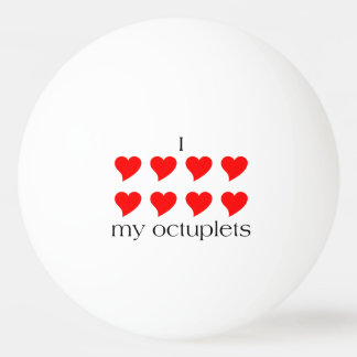 I Heart My Octuplets Ping Pong Ball