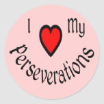 I Heart My Perseverations Stickers