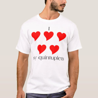 I Heart My Quintuplets T-Shirt