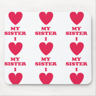 I Heart My Sister Mouse Pads