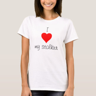 I Heart My Stalker T-Shirt