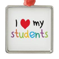 I Heart My Students Teacher Love Metal Ornament