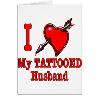 I (Heart) My Tattooed Husband Greeting Card