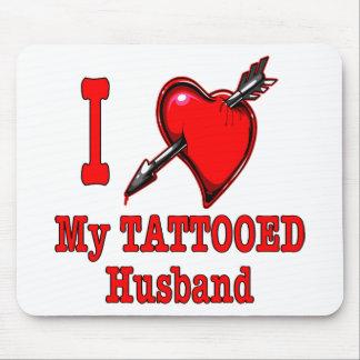 I (Heart) My Tattooed Husband Mouse Pad