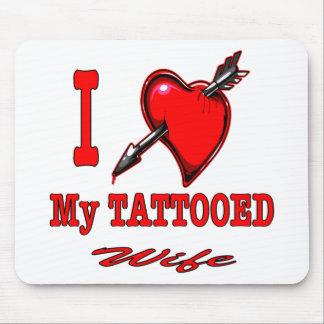 I (Heart) My Tattooed Wife Mouse Pad