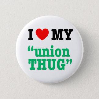 "I Heart My ""Union Thug"" Button"