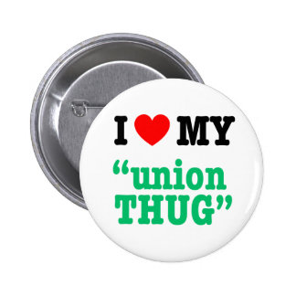 "I Heart My ""Union Thug"" Button"