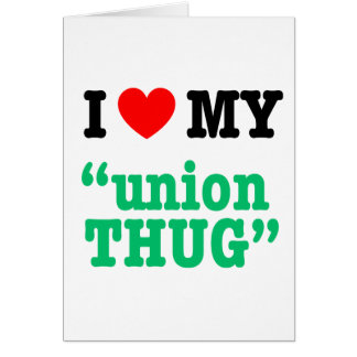 "I Heart My ""Union Thug"" Card"