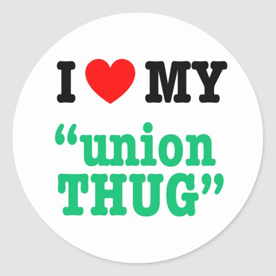 "I Heart My ""Union Thug"" Classic Round Sticker"