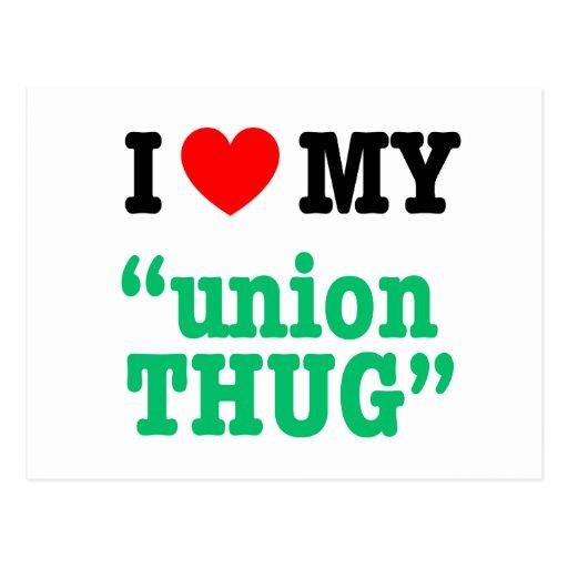 "I Heart My ""Union Thug"" Post Card"