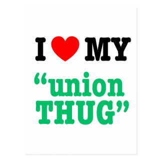 "I Heart My ""Union Thug"" Postcard"