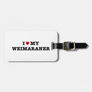 I Heart My Weimaraner Luggage Tag