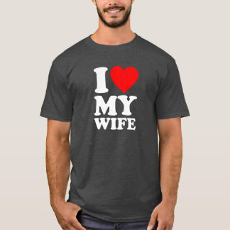 I Heart My Wife (White Text) T-Shirt
