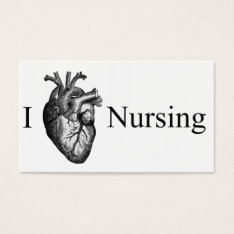 I Heart Nursing Business Card at Zazzle