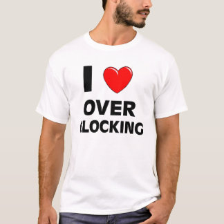 I Heart Over Clocking T-Shirt