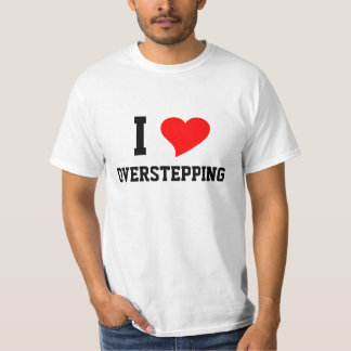 I Heart OVERSTEPPING T-Shirt