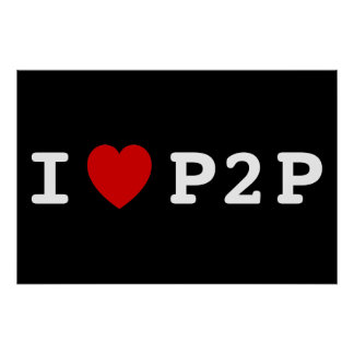 I heart P2P Posters