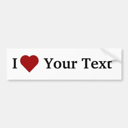 I Heart (personalize) bumper sticker