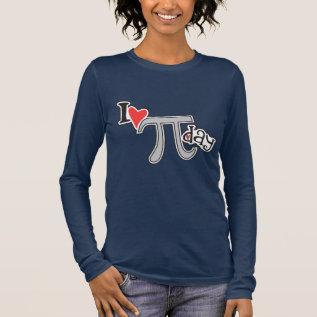 I heart Pi Day Long Sleeve T-Shirt at Zazzle