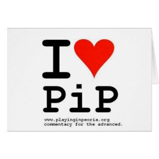 I Heart PiP Greeting Card