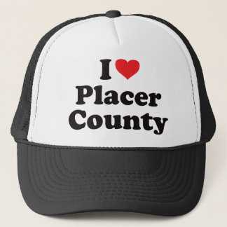 I Heart Placer County Trucker Hat
