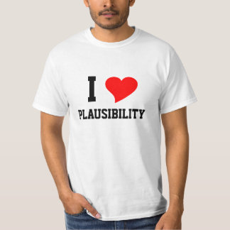 I Heart PLAUSIBILITY T-Shirt